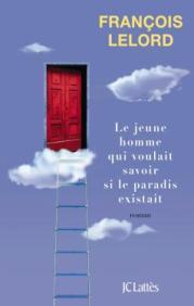 http://www.editions-jclattes.fr/le-jeune-homme-qui-voulait-savoir-si-le-paradis-existait-9782709658645
