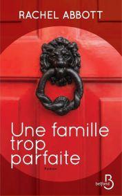 http://www.belfond.fr/livre/litterature-contemporaine/une-famille-trop-parfaite-rachel-abbott