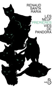 http://www.belfond.fr/livre/litterature-contemporaine/les-neuf-premieres-vies-de-pandora-renaud-santa-maria