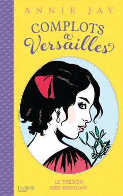 http://www.lecture-academy.com/livre/complots-a-versailles-tome-4/#.WI32mJLmXBJ
