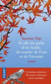https://www.pocket.fr/tous-nos-livres/romans/romans-francais/et_elle_me_parla_dun_erable-_du_sourire_de_leau_et_de_leternite-9782266275194/