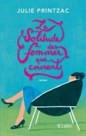 http://www.editions-jclattes.fr/la-solitude-des-femmes-qui-courent-9782709650533