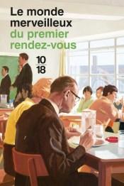 https://www.10-18.fr/livres/non-fiction/le_monde_merveilleux_du_premier_rendez-vous-9782264069788/