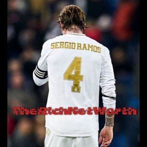 Sergio Ramos Net Worth In 2020