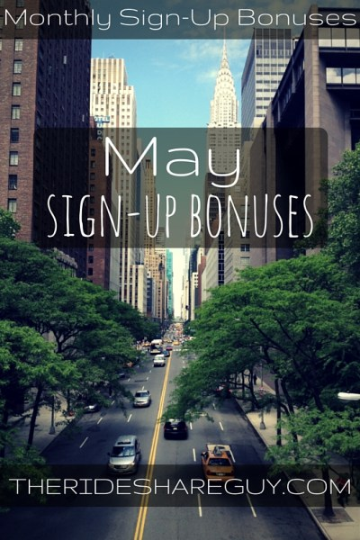 Looking for sign up bonuses for May? Here's what you need to know about sign up bonuses for Uber & Lyft.