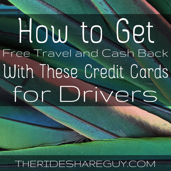 Rewards credit cards are a great way for rideshare drivers to get cash back or free flights on purchases they're already making. Here's what to look for -