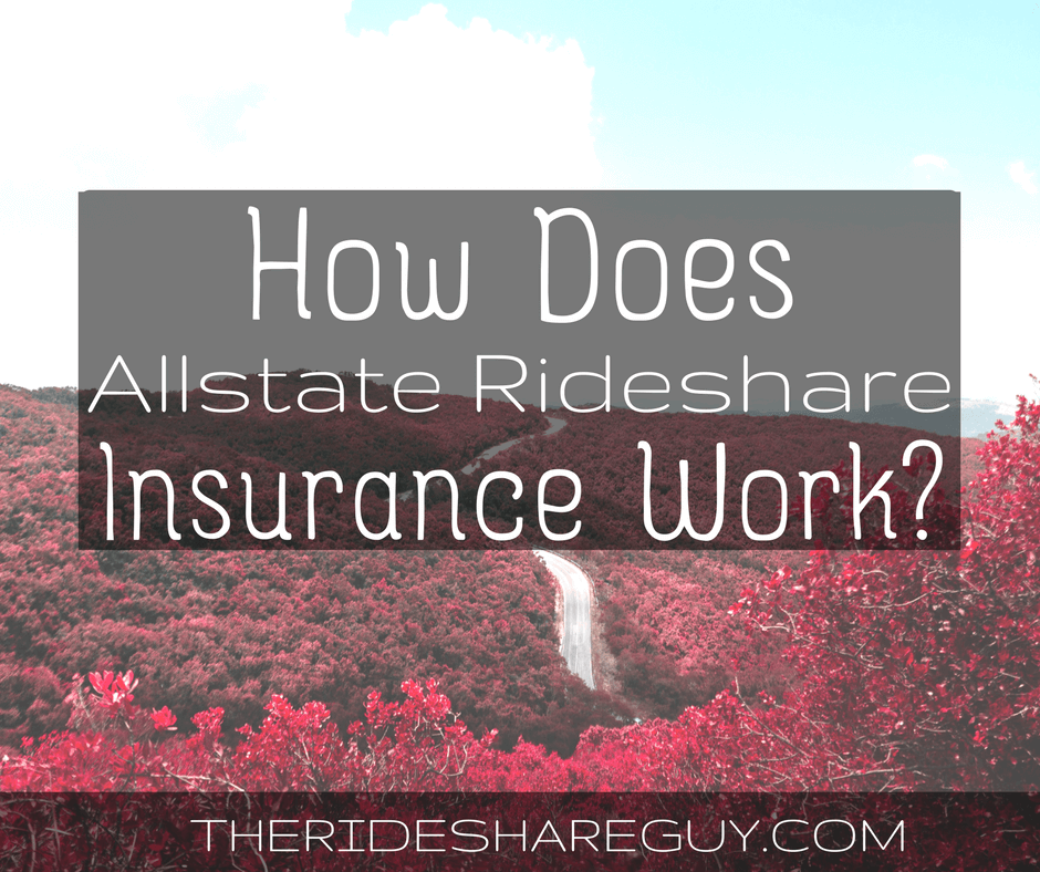 You probably already know having rideshare insurance is important, but how do specific companies cover you? We go over Allstate rideshare insurance here -