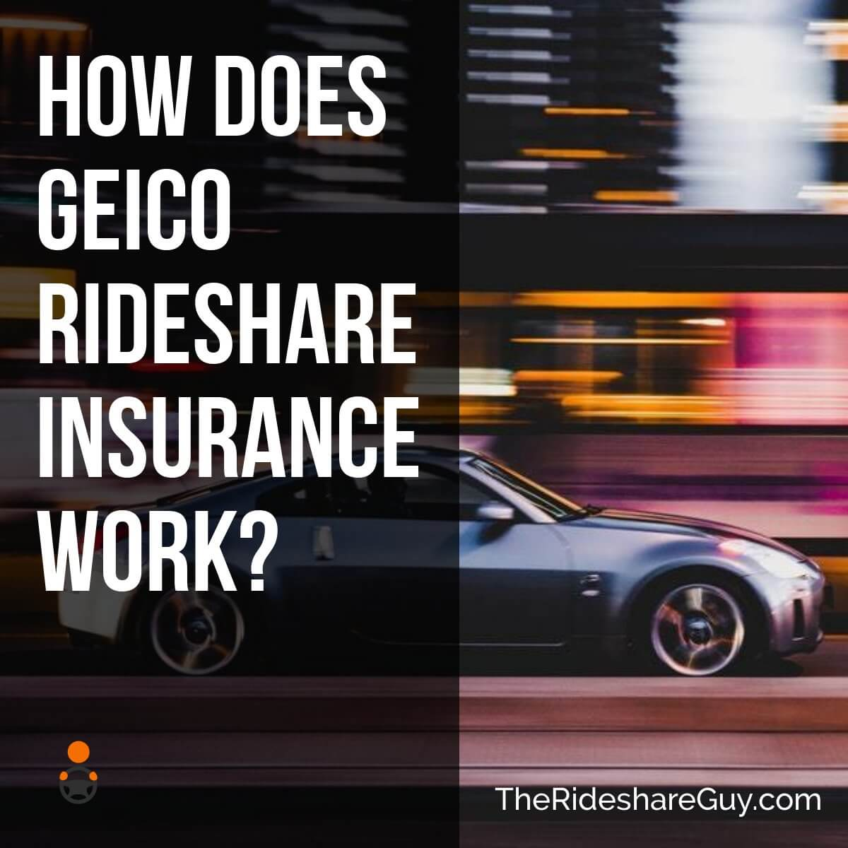 Geico Rental Car Coverage >> How Does Geico Rideshare Insurance Work