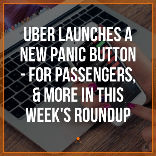 """We're getting a panic button! Oh wait, passengers are… plus, the """"safety center"""" may need a little work - in person. All the latest in Uber and Lyft news from senior RSG contributor John Ince, who covers the Uber panic button, a not-so-pleasant encounter at an Uber Hub and more."""
