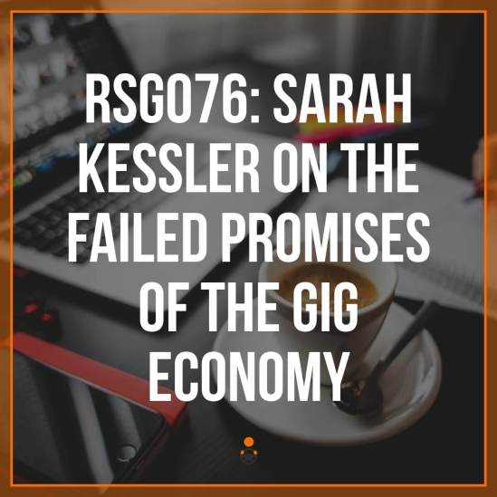 "We're ten years into the ""gig economy"", which was initially conceived of as a way to help workers be their own bosses, work on their own schedules, and still bring in a comfortable wage. 10 years in, we can now take a good look about the benefits and downsides of the gig economy. In this episode, I speak with reporter and author Sarah Kessler about the gig economy and her new book, Gigged: The End of the Job and the Future of Work."