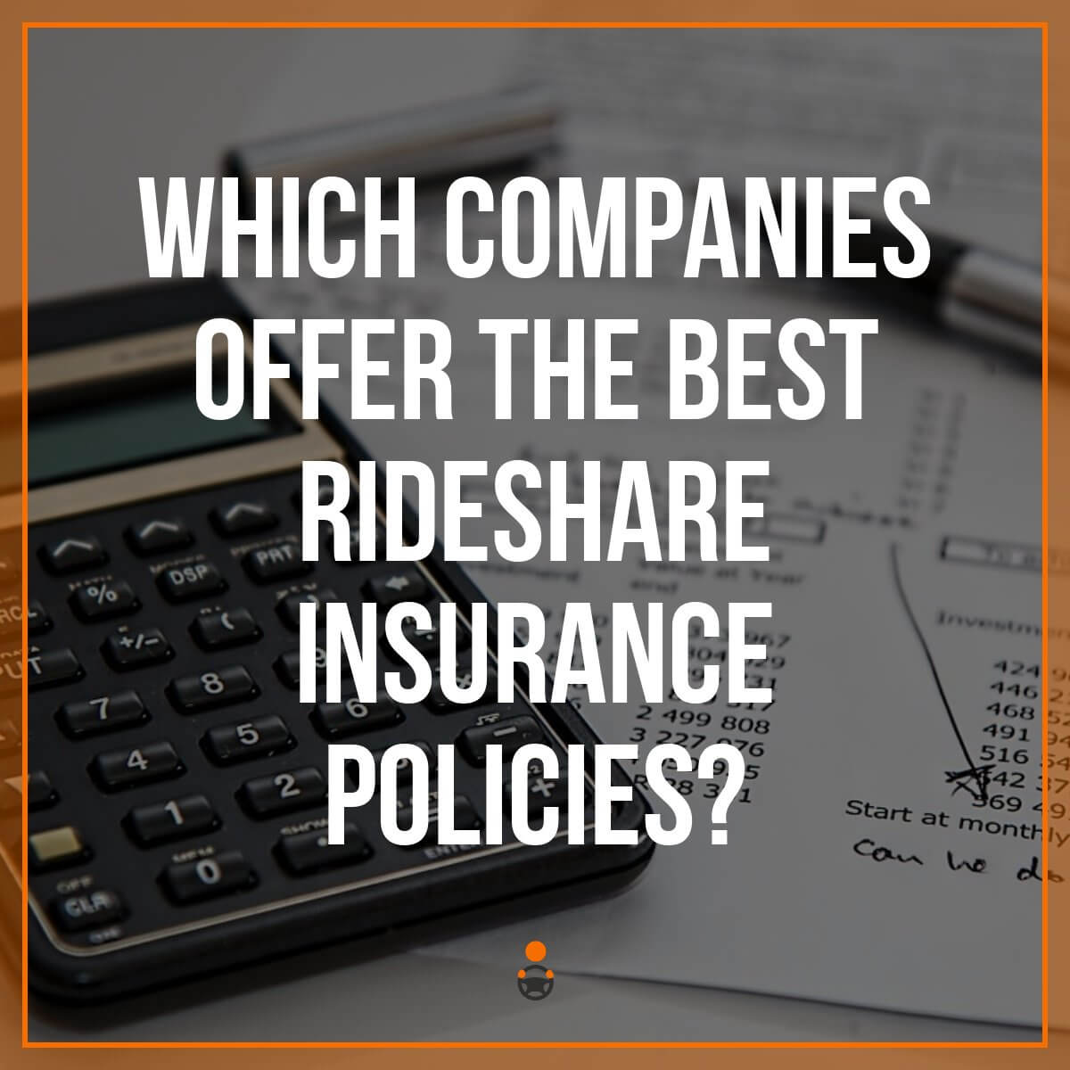 Uber Insurance - Which Company Offers The Best Policy?