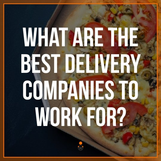 Best On Demand Restaurant Delivery Companies To Work For