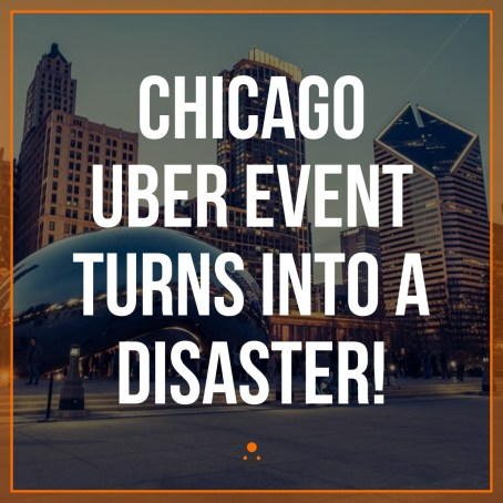 Chicago Uber Event Turns Into a Disaster!