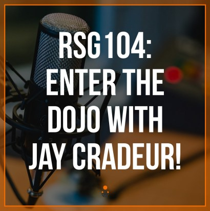 RSG104: Enter The Dojo With Jay Cradeur! The Rideshare Guy