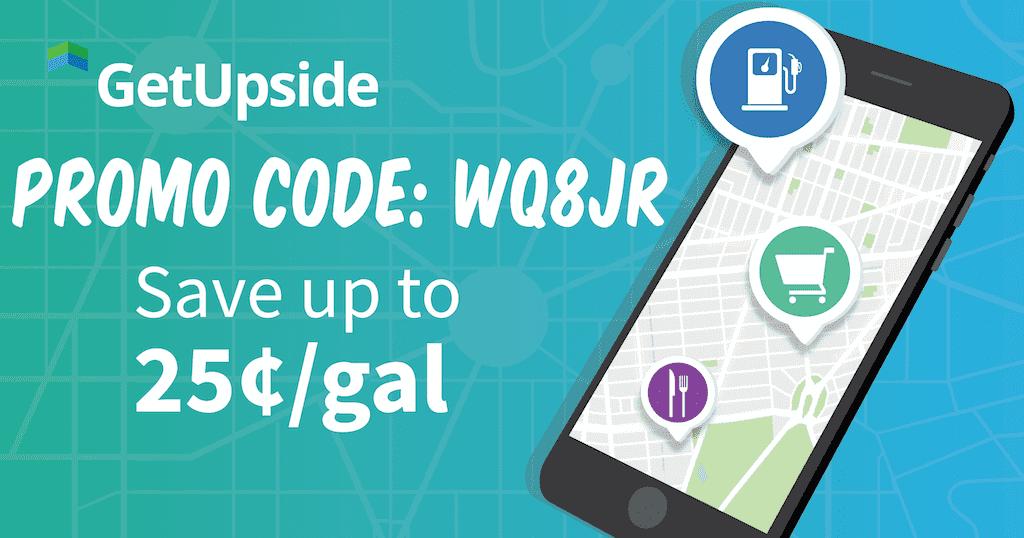GetUpside Promo Code WQ8JR Gets You The MOST Gas Cash-Back