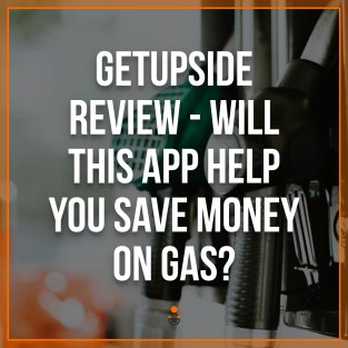 GetUpside Review: Will this app help you save you money on gas?