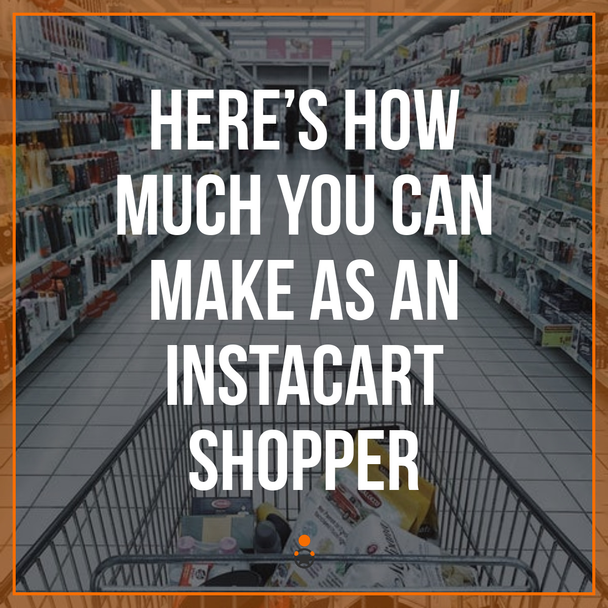 How Much Does Instacart Pay Shoppers? [Instacart Earnings