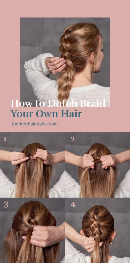 How to Dutch Braid Your Own Hair Step by Step Guide