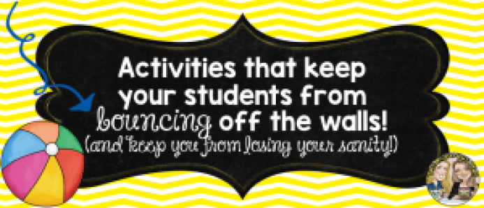 Keep your students from bouncing off the walls