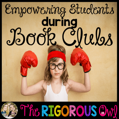How to EMPOWER your students during Book Clubs