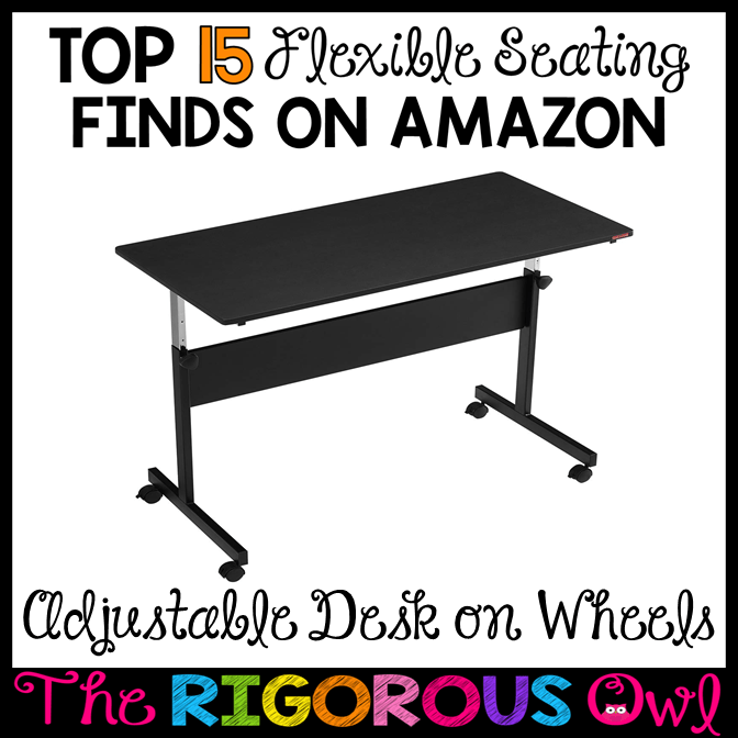 Adjustable Desk on Wheels for the Flexible Seating Classroom
