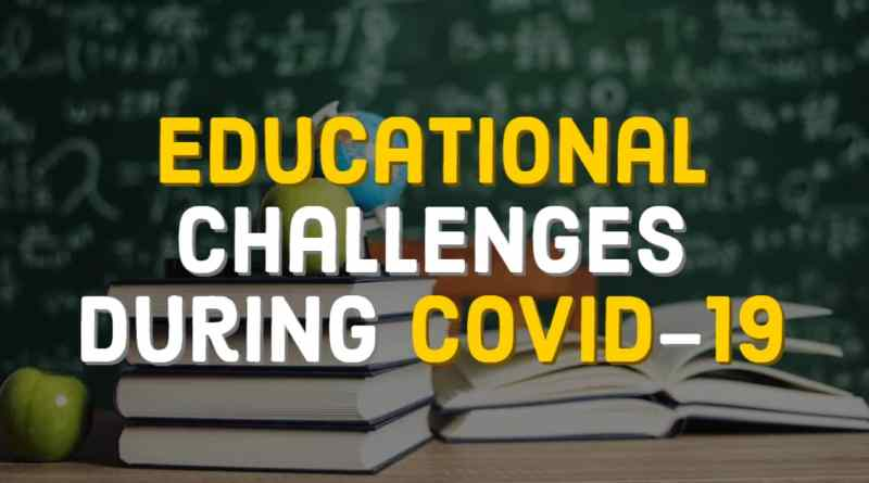 Challenges in Handling Disruption in Education during COVID-19