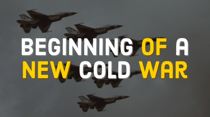 Beginning of a new Cold War
