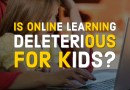 Is Online Learning Deleterious for Kids?