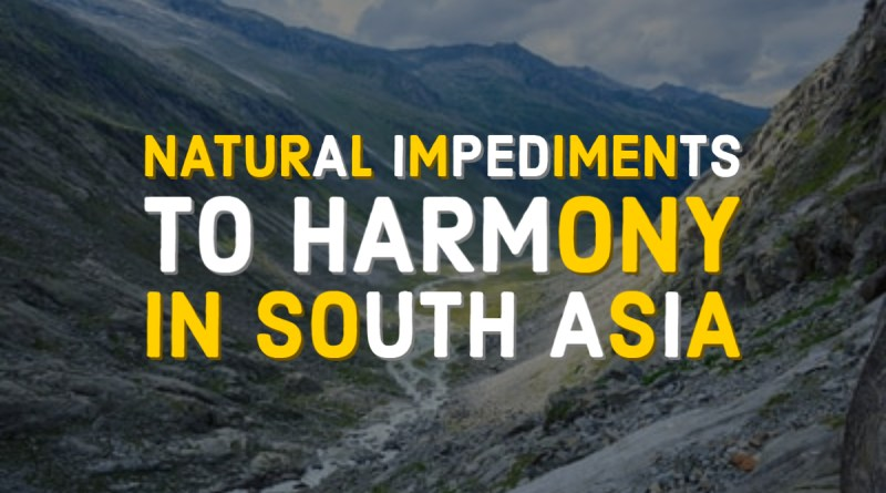 Natural Impediments to Harmony in South-Asia
