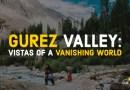 Gurez Valley – A Vanishing World