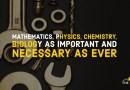 Mathematics Physics Chemistry Biology are Important