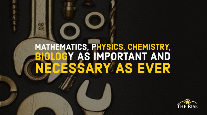Mathematics Physics Chemistry Biology are Important