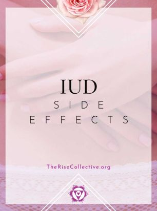 Undisclosed Yet Common Iud Side Effects The Rise Collective