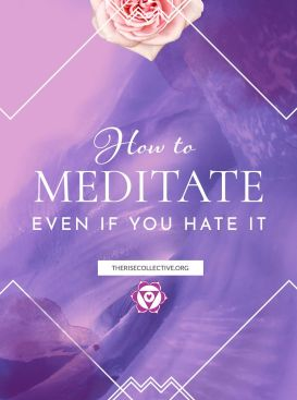 How to meditate even when you don't like it