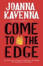 Joanna Kavenna COME TO THE EDGE summer reading