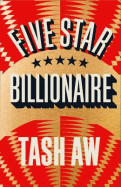 Tash Aw FIVE STAR BILLIONAIRE