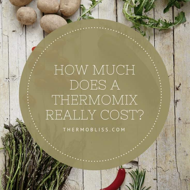 How Much Does A Thermomix Cost  Thermobliss