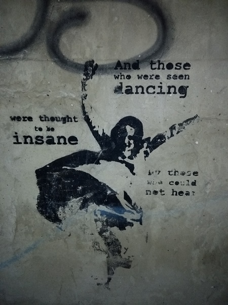 And those who where seen dancing were thought to be insane by those who could not hear, Graffiti in Kazimierz