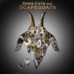 Dogs cats and scapegoats