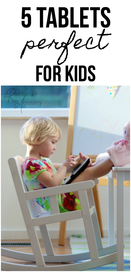 5 Tablets for kids - The rockstar Mommy