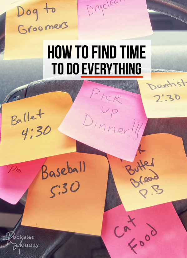 How to Find Time to Do Everything - The Rockstar Mommy