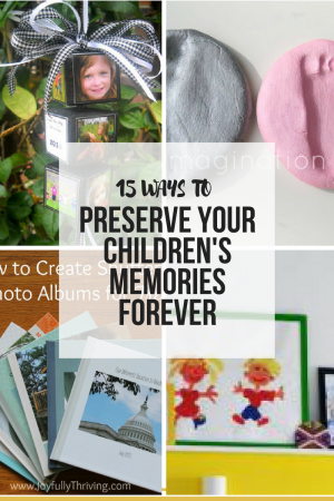 15 Ways to Preserve your Children's Memories Forever