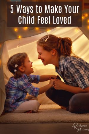 5 Ways to Make Your Child Feel Loved