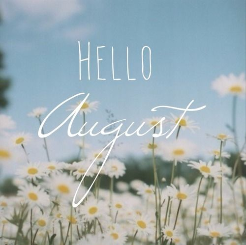 496895f8dbe57d77200e8dc4d6ef25e5--hello-august-august-th