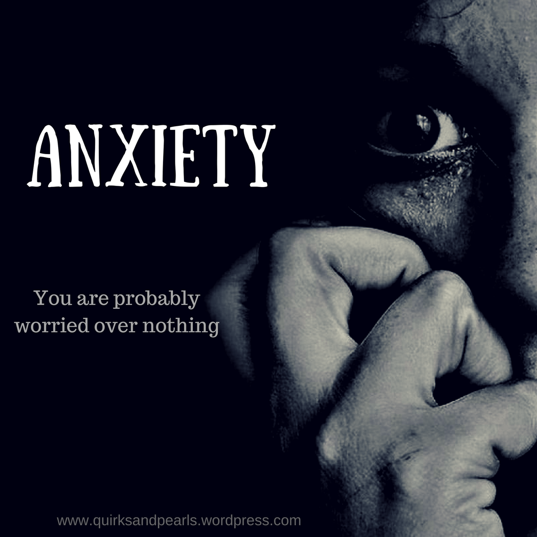Being Anxious, Quirks and Pearls