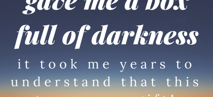 Your Darkness is a GIFT