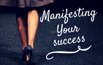 How To Manifest Your Success In 6 Easy Steps