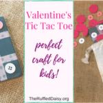 Kid's Valentine's Craft – Tic Tac Toe