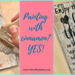 Farmhouse Painting Home Decor with Cinnamon?!!  YES!!