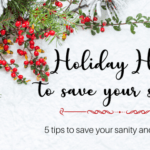 Holiday Hacks to Save Your Sanity